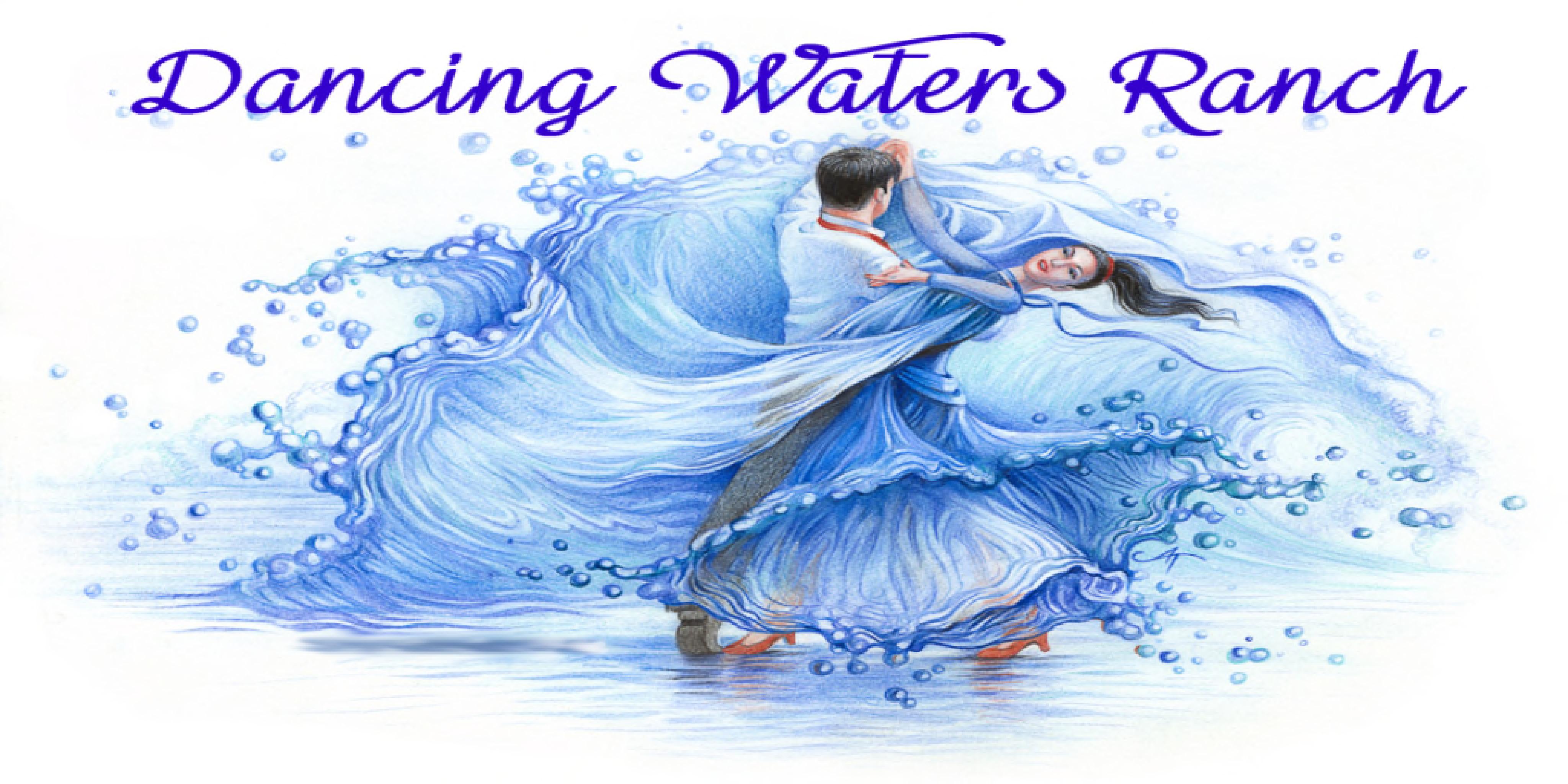 *~Dancing Water Ranch~*