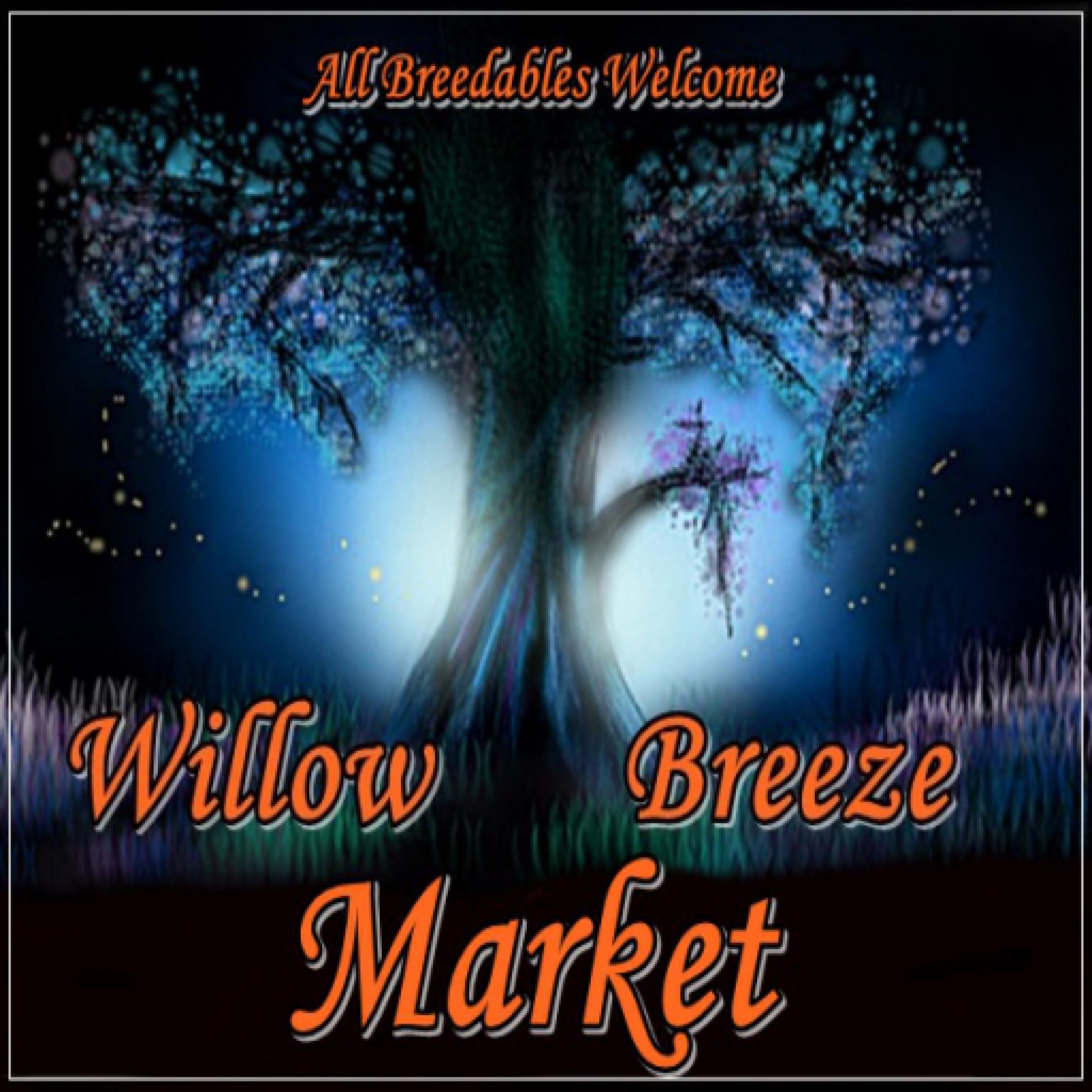 Willow breeze Market all breedables